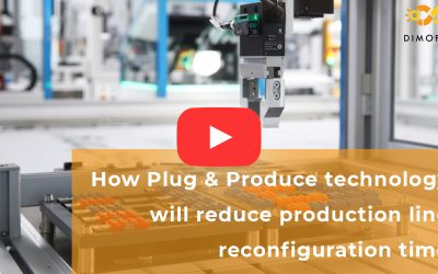2 minutes to understand how Plug & Produce technology will reduce production line reconfiguration time (Video)