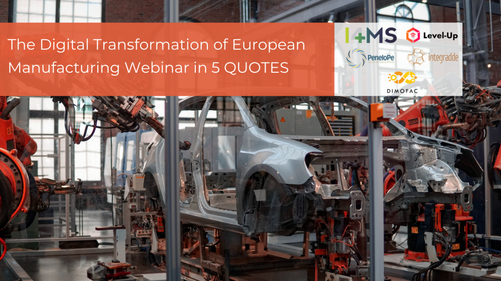 """Quotes from the webinar """"Digital Manufacturing in Europe"""""""